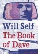 Most recent read: The Book of Dave by Will Self. - dave_self